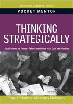 Thinking Strategically : Expert Solutions to Everyday Challenges - Harvard Business School Press