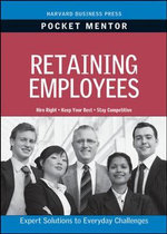 Retaining Employees : Expert Solutions to Everyday Challenges - Harvard Business Review Press