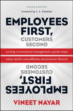 Employees First, Customers Second : Turning Conventional Management Upside Down - Vineet Nayar