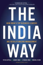 The India Way : How India's Top Business Leaders are Revolutionizing Management - Peter Cappelli