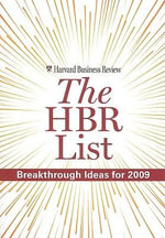 The HBR List : Breakthrough Ideas for 2009 - Harvard Business School Press
