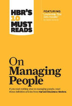 HBR's 10 Must Reads on Managing People : Harvard Business Review Must Reads - Harvard Business Review