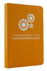 Management Tips : From Harvard Business Review - Harvard Business Review