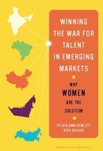 Winning the War for Talent in Emerging Markets : Why Women Are the Solution - Sylvia Ann Hewlett