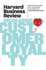 Harvard Business Review on Increasing Customer Loyalty : Harvard Business Review - Harvard Business Review