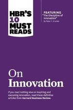 HBR's 10 Must Reads on Innovation : Harvard Business Review Must Reads - Harvard Business Review