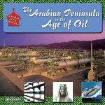 The Arabian Peninsula in the Age of Oil : Arabian Peninsula Age of O - John Calvert