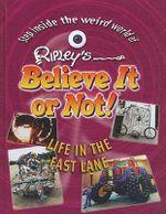 Life in the Fast Lane : Life in the Fast Lane - Ripley Entertainment, Inc.