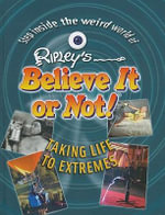 Taking Life to Extremes :  Taking Life to Extremes - Ripley Entertainment, Inc.