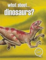 What About... Dinosaurs? - Rupert Matthews