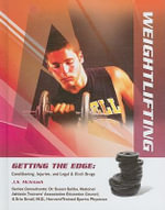 Weightlifting : Getting the Edge: Conditioning, Injuries, and Legal & Illicit Drugs (Library) - J S McIntosh