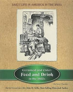 Cornmeal and Cider : Food and Drink in the 1800s - Zachary Chastain