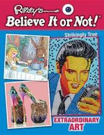 Extraordinary Art - Ripley's Believe It or Not!