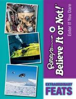 Extraordinary Feats - Ripley's Believe It or Not!