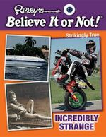 Incredibly Strange - Ripley's Believe It or Not!