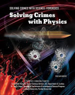 Solving Crimes with Physics - William Hunter