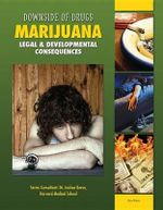 Marijuana : Legal & Developmental Consequences - Rosa Waters