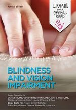 Blindness and Vision Impairment : Living with a Special Need - Patricia Souder
