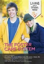 The Foster Care System : Living with a Special Need - Joyce Libal