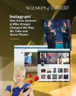 Instagram : How Kevin Systrom & Mike Krieger Changed the Way We Take and Share Photos - Rosa Waters