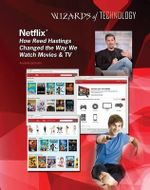 Netflix : How Reed Hastings Changed the Way We Watch Movies & TV - Aurelia Jackson