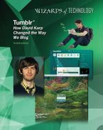 Tumblr : How David Karp Changed the Way We Blog - Aurelia Jackson
