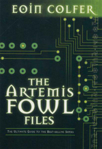 The Artemis Fowl Files : The Ultimate Guide to the Best-Selling Series - Eoin Colfer
