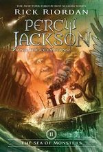 The Sea of Monsters : Percy Jackson & the Olympians 2 :  Percy Jackson & the Olympians 2 - Rick Riordan