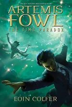 Artemis Fowl and the Time Paradox (USA EDITION) : Artemis Fowl Series : Book 6 - Eoin Colfer