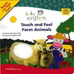 Baby Einstein : Touch and Feel Farm Animals :  Touch and Feel Farm Animals