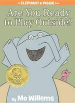 Are You Ready To Play Outside? : Vermonia Series : Book 1 - Mo Willems