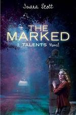 The Marked : Talents Novel - Inara Scott