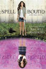 Spell Bound : Hex Hall - Rachel Hawkins