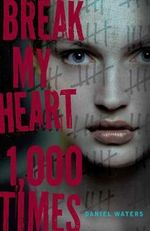 Break My Heart 1,000 Times - Daniel Waters