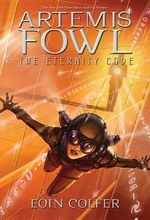 Artemis Fowl and the Eternity Code (USA EDITION)  : Artemis Fowl Series : Book 3 - Eoin Colfer