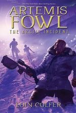 Artemis Fowl and the Arctic Incident (USA EDITION) : Artemis Fowl Series : Book 2 - Eoin Colfer