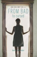 From Bad to Cursed : From Bad to Cursed - Katie Alender