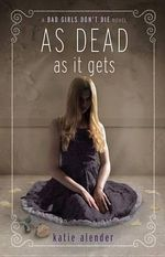 As Dead as It Gets : As Dead as It Gets - Katie Alender