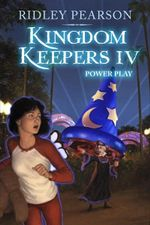 Kingdom Keepers IV : Power Play : Kingdom Keepers - Ridley Pearson