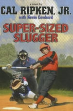 Super-Sized Slugger : Cal Ripken Novels (Hardcover) - Cal Ripken, Jr.