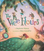 The Wee Hours - Stephanie Elaine Watson