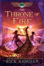 The Throne of Fire : Kane Chronicles Series : Book 2 - Rick Riordan