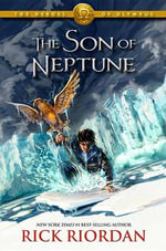 The Son of Neptune : The Son of Neptune - Rick Riordan