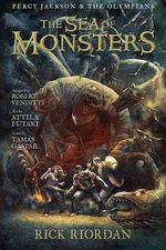 The Sea of Monsters : The Graphic Novel : Percy Jackson and the Olympians  - Rick Riordan