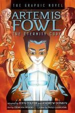 Artemis Fowl the Eternity Code Graphic Novel : Eternity Code Graphic Novel - Eoin Colfer