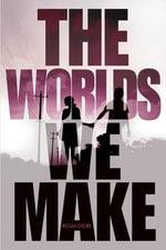 The Worlds We Make : Fallen World Trilogy - Megan Crewe