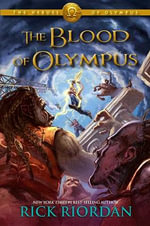 The Heroes of Olympus Book Five : The Blood of Olympus - Rick Riordan