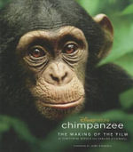 Chimpanzee : The Making of the Film - Christophe Boesch