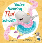 You're Wearing That to School?! : A Cricket Companion - Lynn Plourde