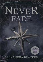 Never Fade : Never Fade - Alexandra Bracken